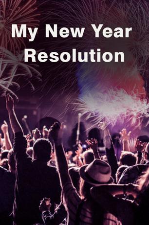 My New Year Resolution