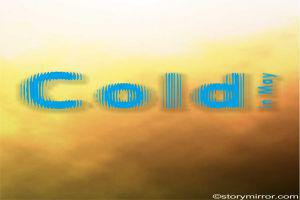 Cold In May