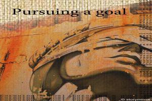 Pursuing A Goal