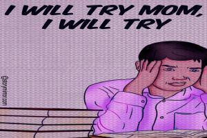 I Will Try Mom, I Will Try