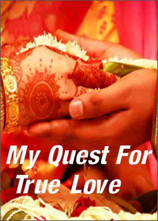 My Quest For True Love