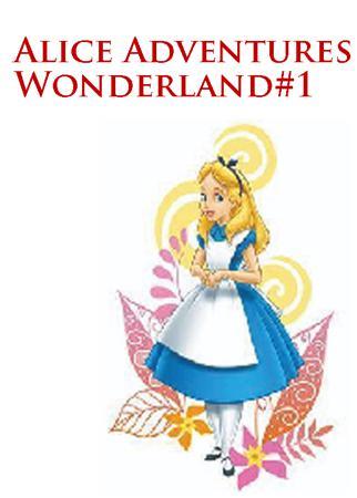 Alice Adventures Wonderland#1