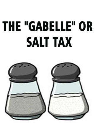 """THE """"GABELLE"""" OR SALT TAX"""