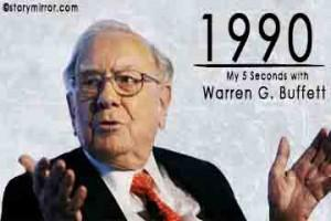 1990: My 5 Seconds With Warren G. Buffett