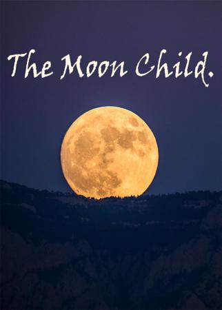 The Moon Child.