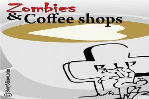 Zombies And Coffeeshops