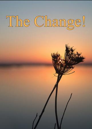 The Change!