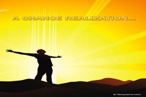 A Chance Realization...