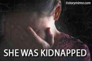 She Was Kidnapped