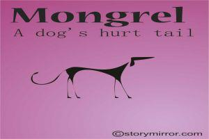 Mongrel: A Dog'S Hurt Tail