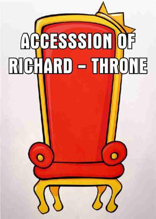 ACCESSSION OF RICHARD - THRONE