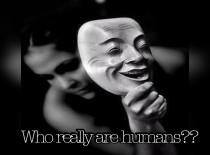 Who Really Are Humans??