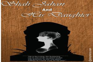 Shah Jahan And His Daughter
