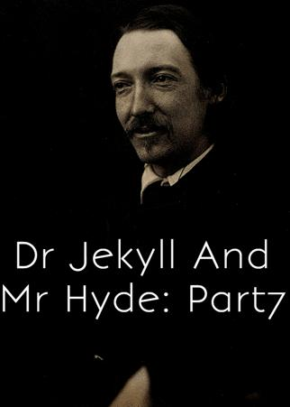 Dr Jekyll And Mr Hyde: Part7