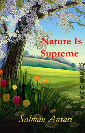 Nature Is Supreme