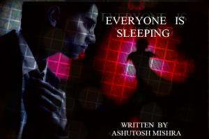 Everyone Is Sleeping