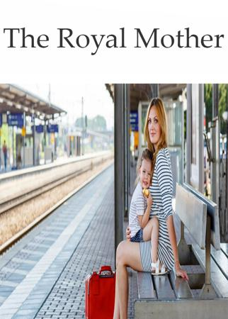 The Royal Mother