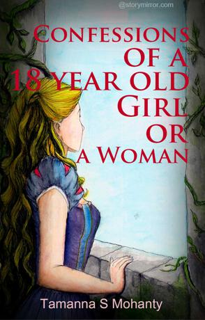 Confessions Of An 18 -Year-Old Girl Or Woman?
