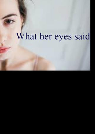 What Her Eyes Said