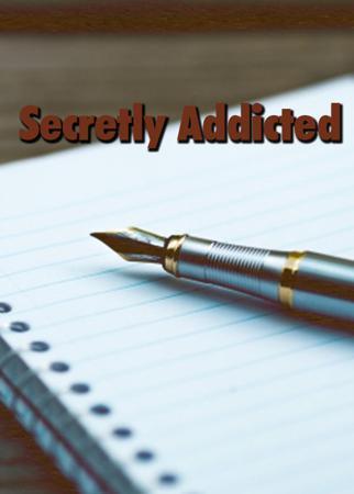 Secretly Addicted