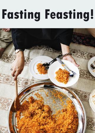 Fasting Feasting!