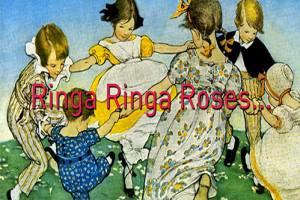 Ringa Ringa Roses...