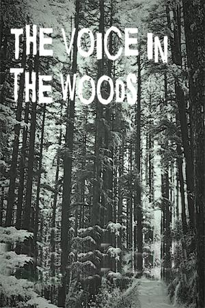 The Voice In The Woods