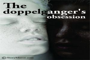 The Doppelganger'S Obsession