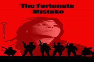 The Fortunate Mistake