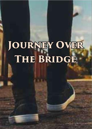 Journey Over The Bridge