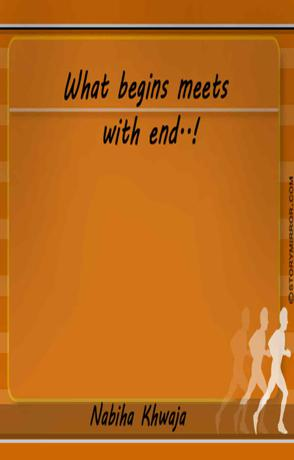 What Begins Meets With End..!