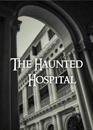 The Haunted Hospital