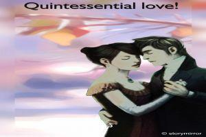 Quintessential Love!