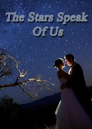 The Stars Speak Of Us