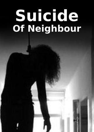 Suicide Of Neighbour
