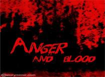 Anger And Blood