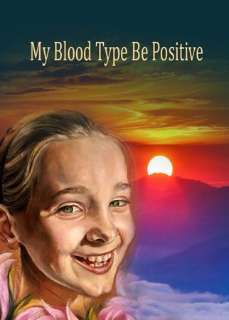 My Blood Type Be Positive