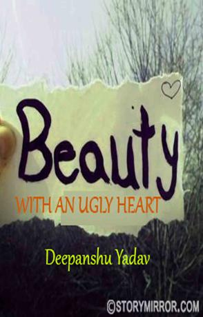 Beauty With An Ugly Heart