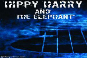 Hippy Harry And The Elephant