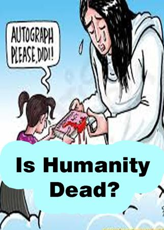 Is Humanity Dead?