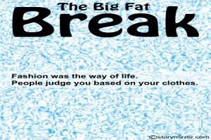The Big Fat Break