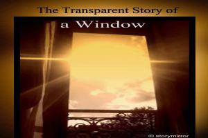 The Transparent Story Of A Window