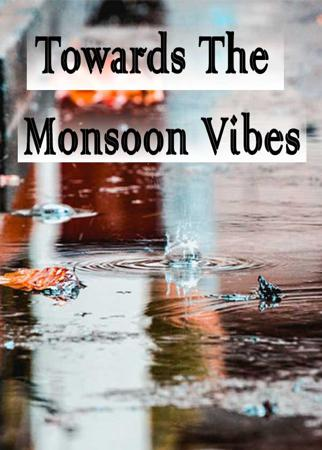 Towards The Monsoon Vibes