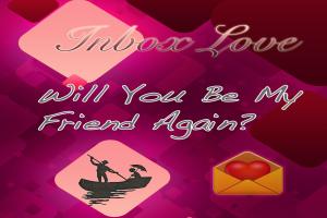 Will You Be My Friend Again ? – Inbox Love