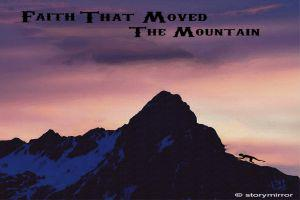 Faith That Moved The Mountain