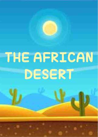 THE AFRICAN DESERT