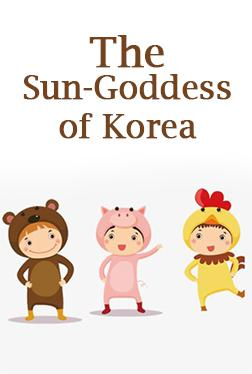 The Sun-Goddess of Korea