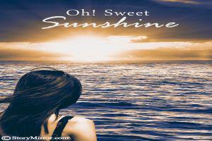 Oh! Sweet Sunshine...