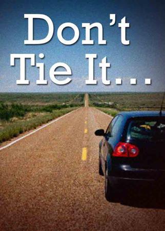 Don't Tie It…