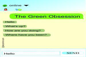 The Green Obsession